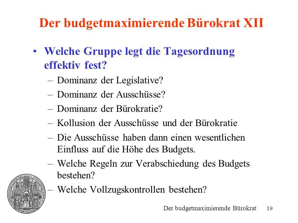 Der budgetmaximierende Bürokrat XII