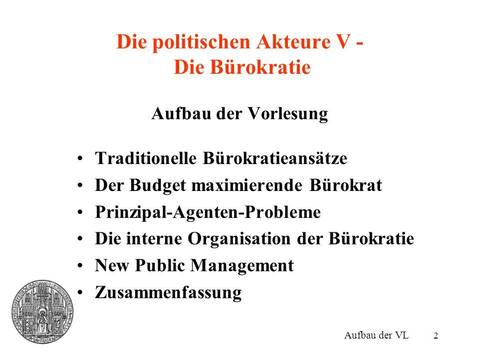 Die politischen Akteure V - Die Bürokratie Aufbau der Vorlesung
