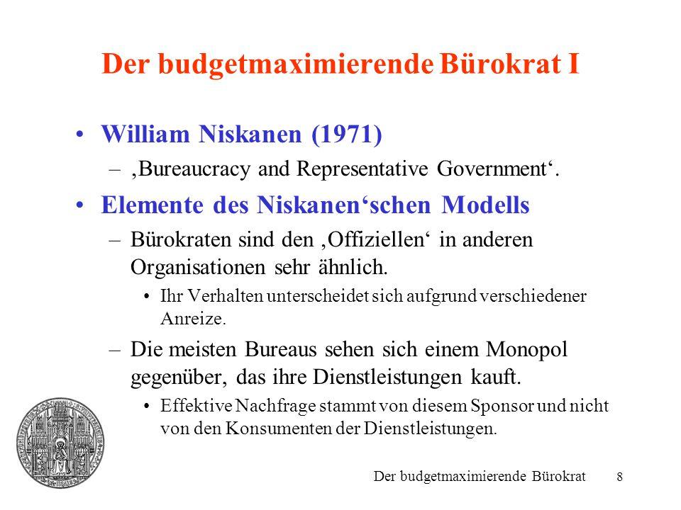 Der budgetmaximierende Bürokrat I