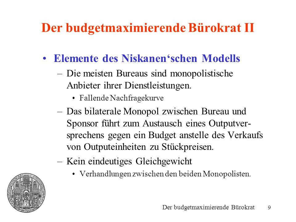 Der budgetmaximierende Bürokrat II