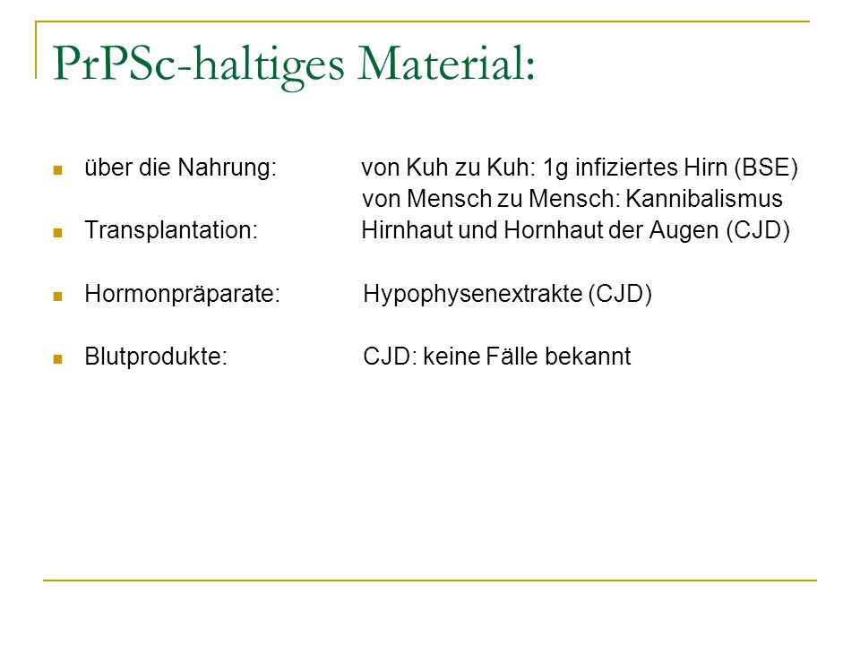 PrPSc-haltiges Material: