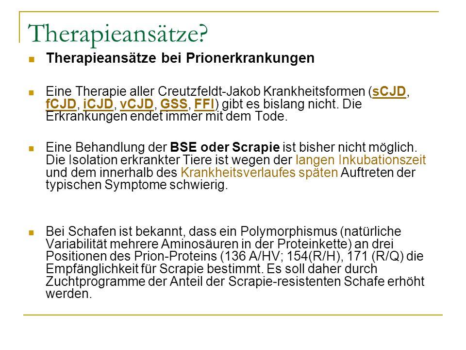 Therapieansätze Therapieansätze bei Prionerkrankungen