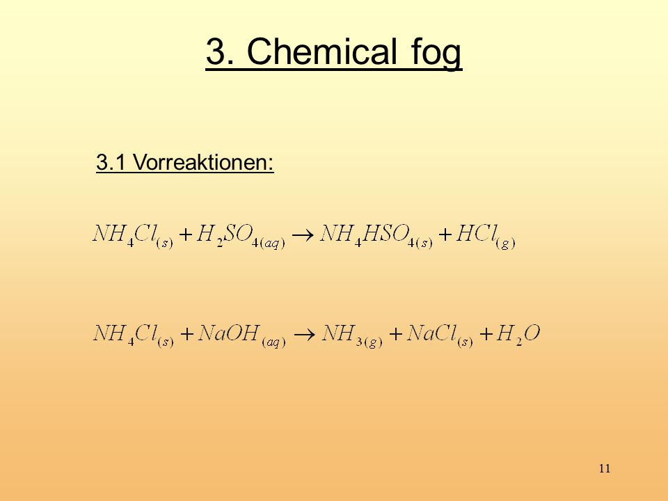 3. Chemical fog 3.1 Vorreaktionen: