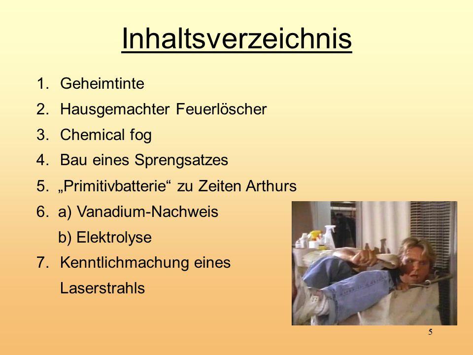 Inhaltsverzeichnis Geheimtinte Hausgemachter Feuerlöscher Chemical fog