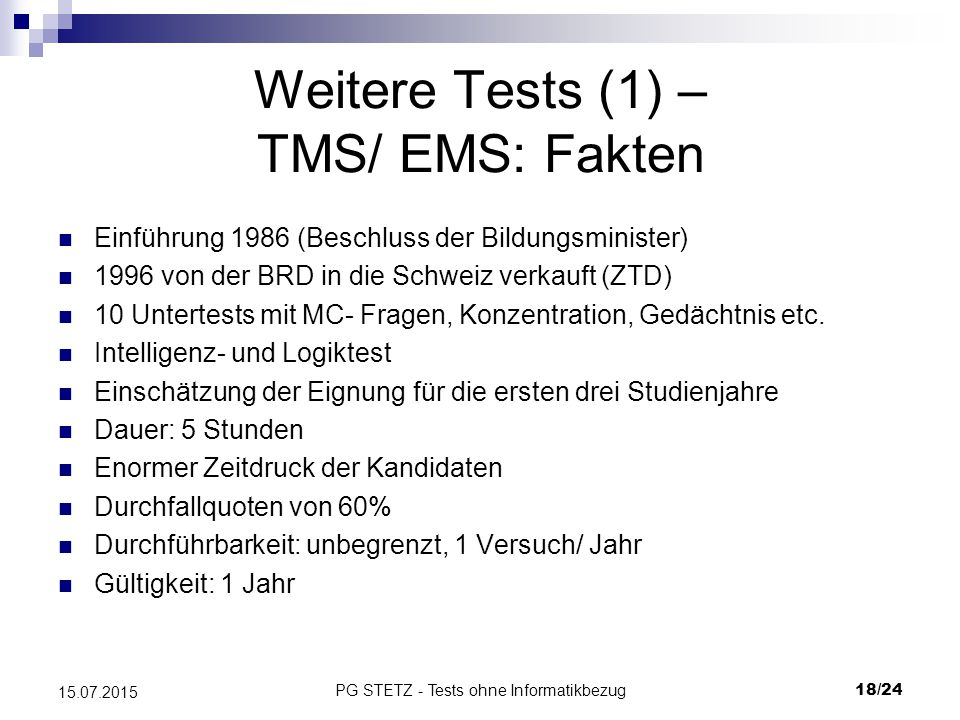 Weitere Tests (1) – TMS/ EMS: Fakten