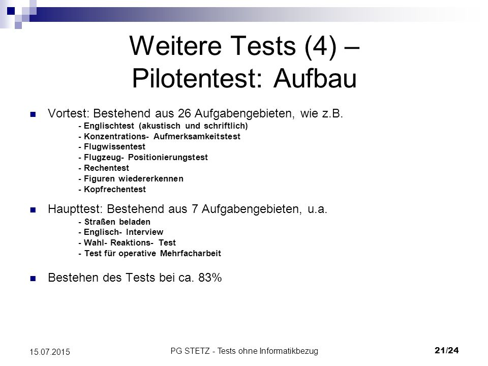 Weitere Tests (4) – Pilotentest: Aufbau