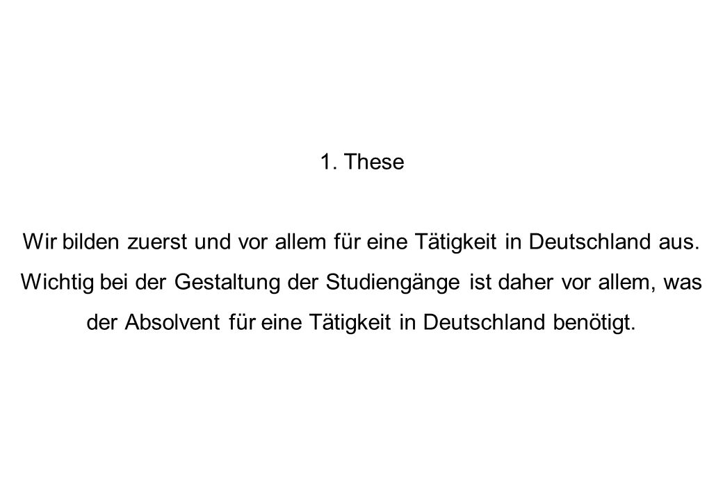 1. These Wir bilden zuerst und vor allem für eine Tätigkeit in Deutschland aus.