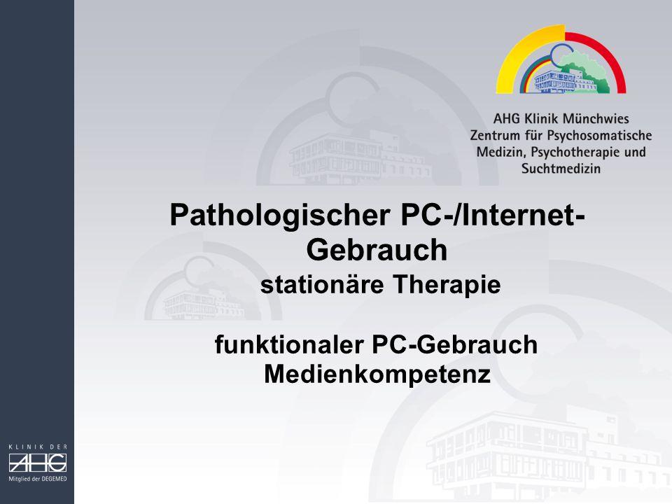 Pathologischer PC-/Internet-Gebrauch stationäre Therapie funktionaler PC-Gebrauch Medienkompetenz