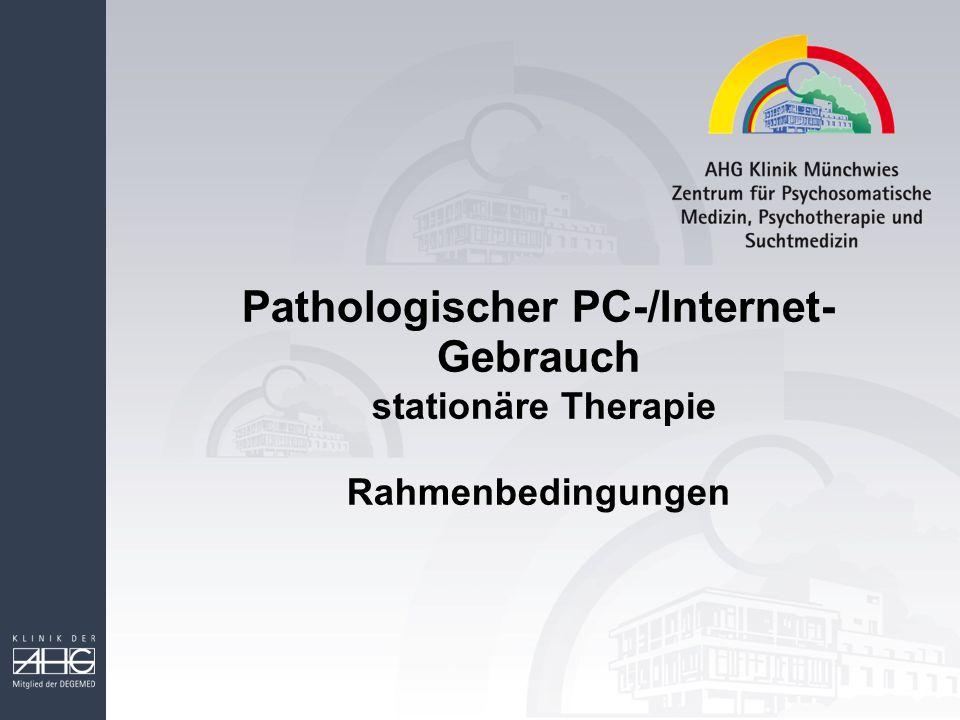 Pathologischer PC-/Internet-Gebrauch stationäre Therapie Rahmenbedingungen