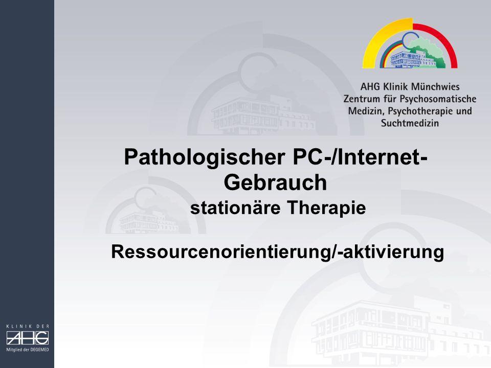 Pathologischer PC-/Internet-Gebrauch stationäre Therapie Ressourcenorientierung/-aktivierung
