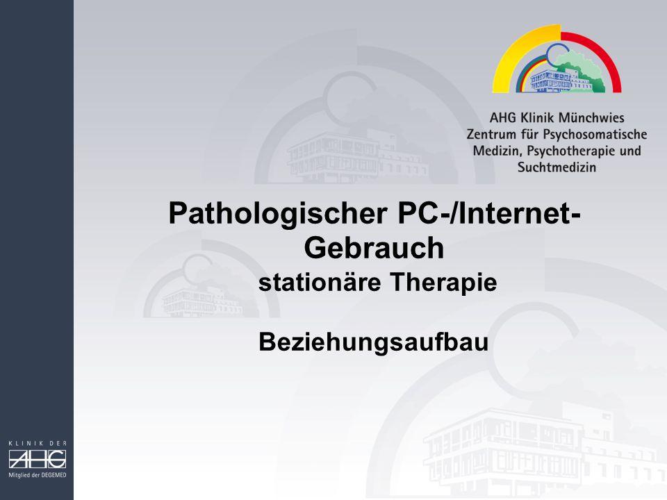 Pathologischer PC-/Internet-Gebrauch stationäre Therapie Beziehungsaufbau