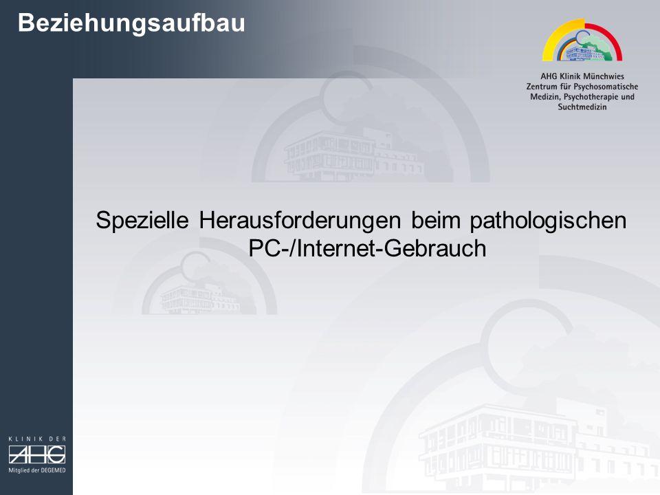 Spezielle Herausforderungen beim pathologischen PC-/Internet-Gebrauch