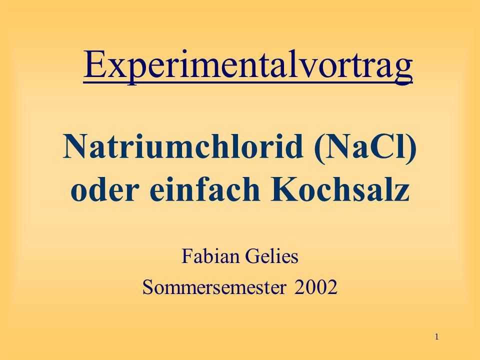 Natriumchlorid (NaCl) oder einfach Kochsalz