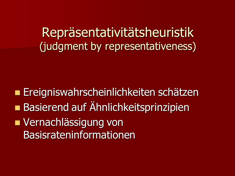 Repräsentativitätsheuristik (judgment by representativeness)