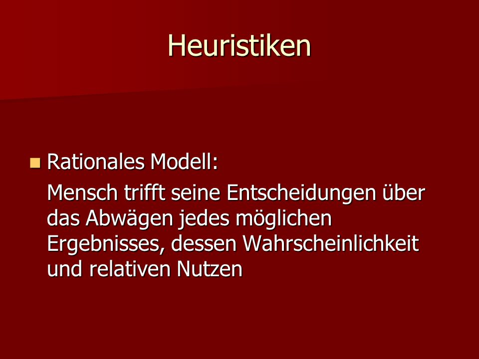 Heuristiken Rationales Modell:
