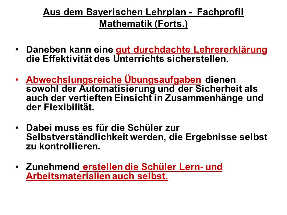 Aus dem Bayerischen Lehrplan - Fachprofil Mathematik (Forts.)