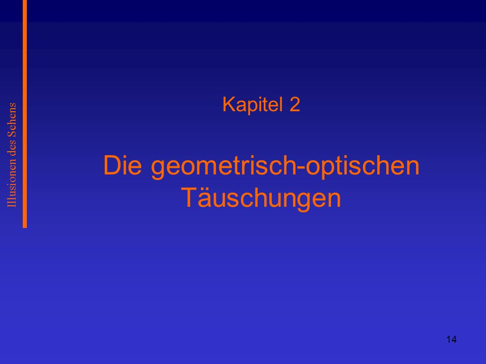 Kapitel 2 Die geometrisch-optischen Täuschungen