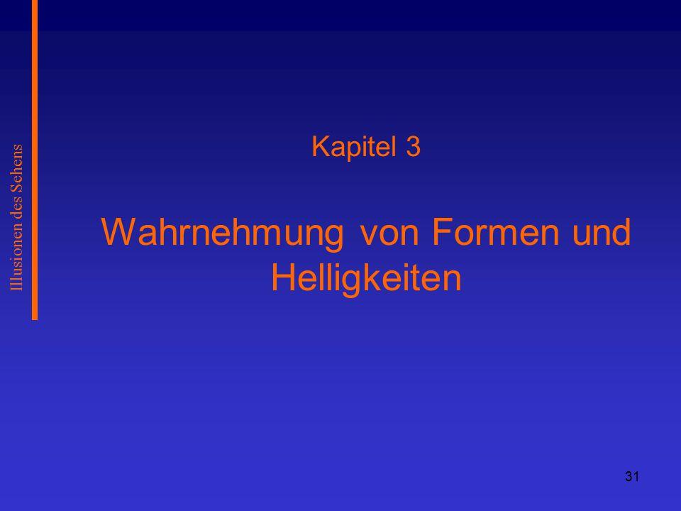Kapitel 3 Wahrnehmung von Formen und Helligkeiten