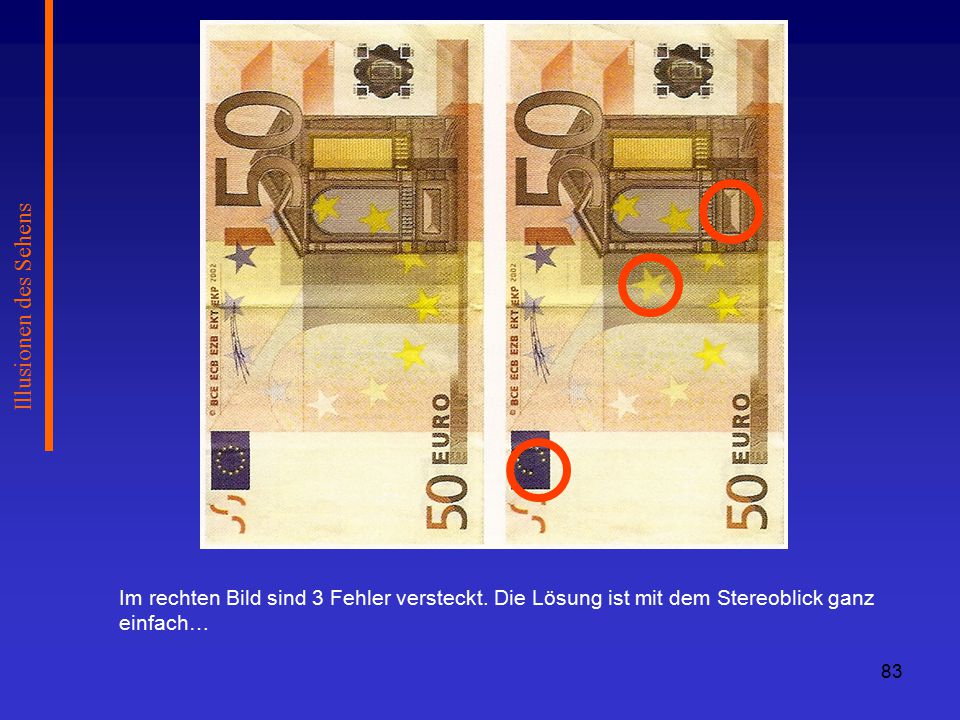 Illusionen des Sehens Im rechten Bild sind 3 Fehler versteckt.