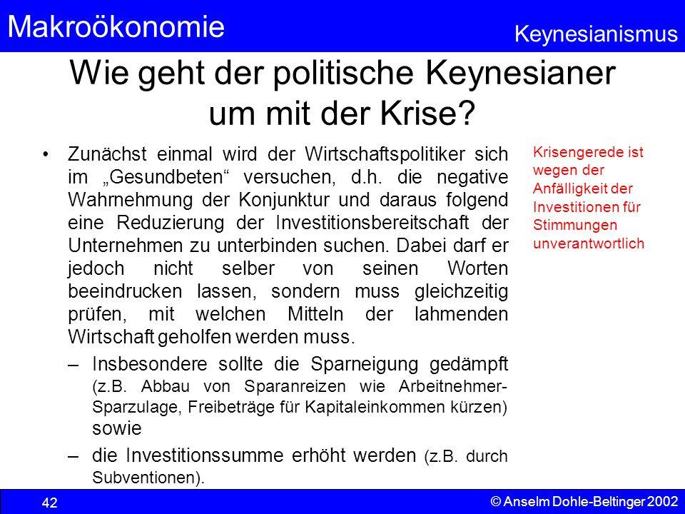 Wie geht der politische Keynesianer um mit der Krise