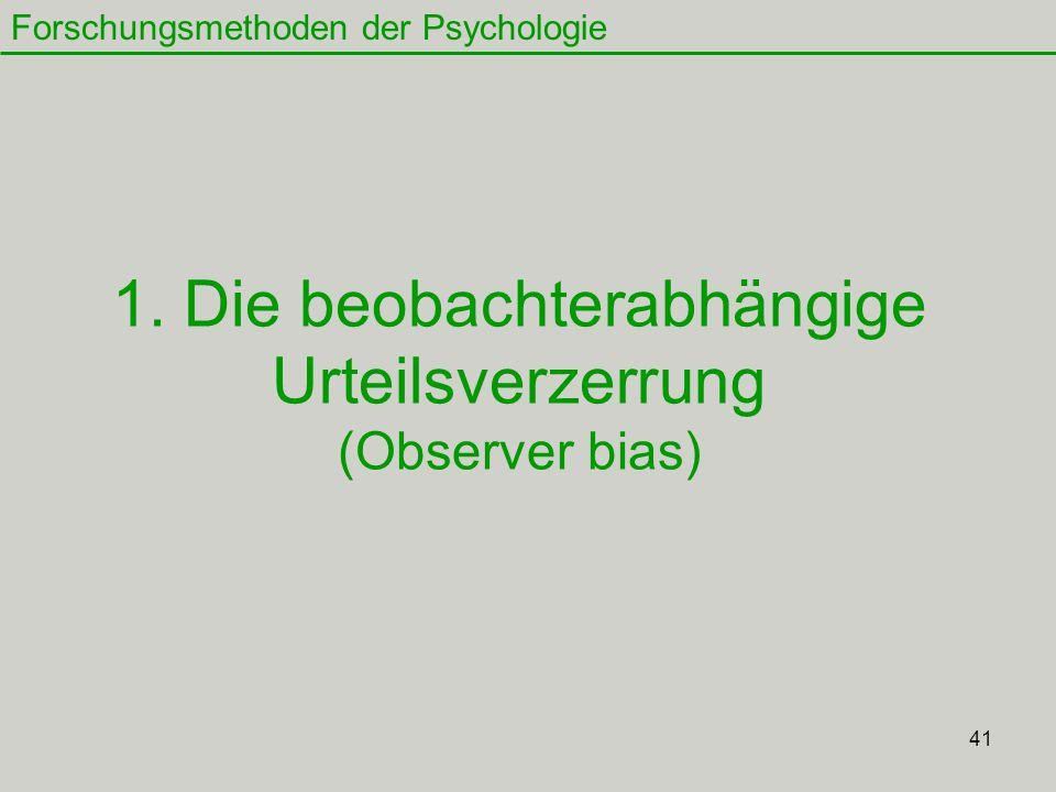 1. Die beobachterabhängige Urteilsverzerrung (Observer bias)