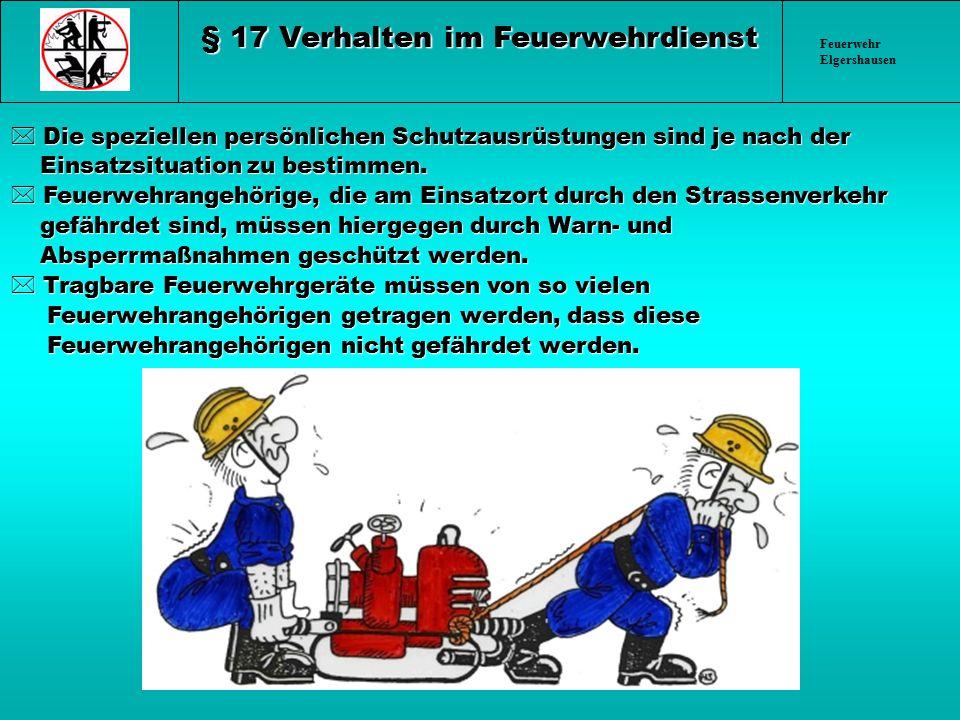 § 17 Verhalten im Feuerwehrdienst