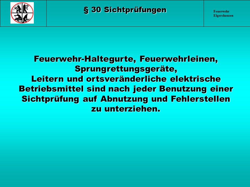 § 30 Sichtprüfungen Feuerwehr Elgershausen.