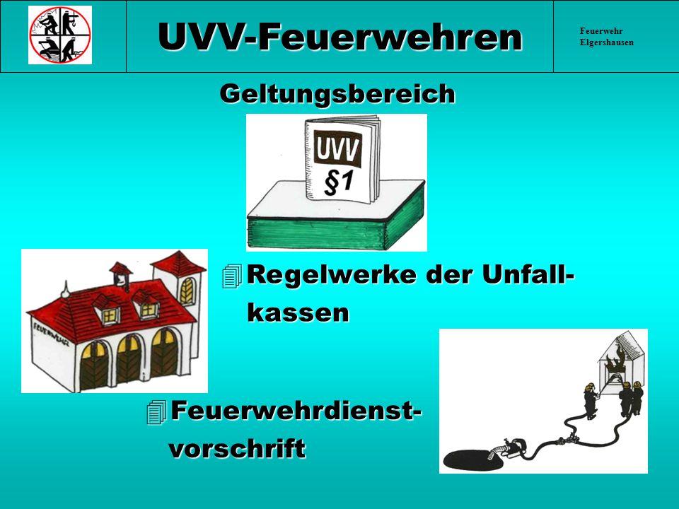 UVV-Feuerwehren Geltungsbereich Regelwerke der Unfall- kassen