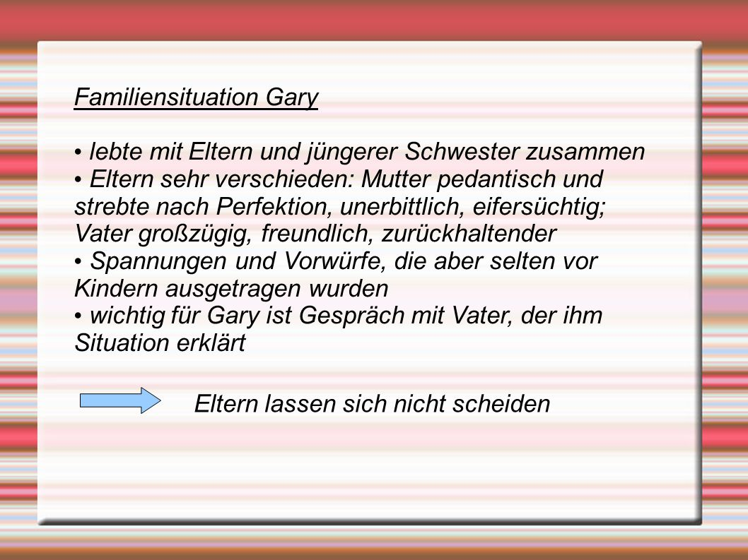 Familiensituation Gary