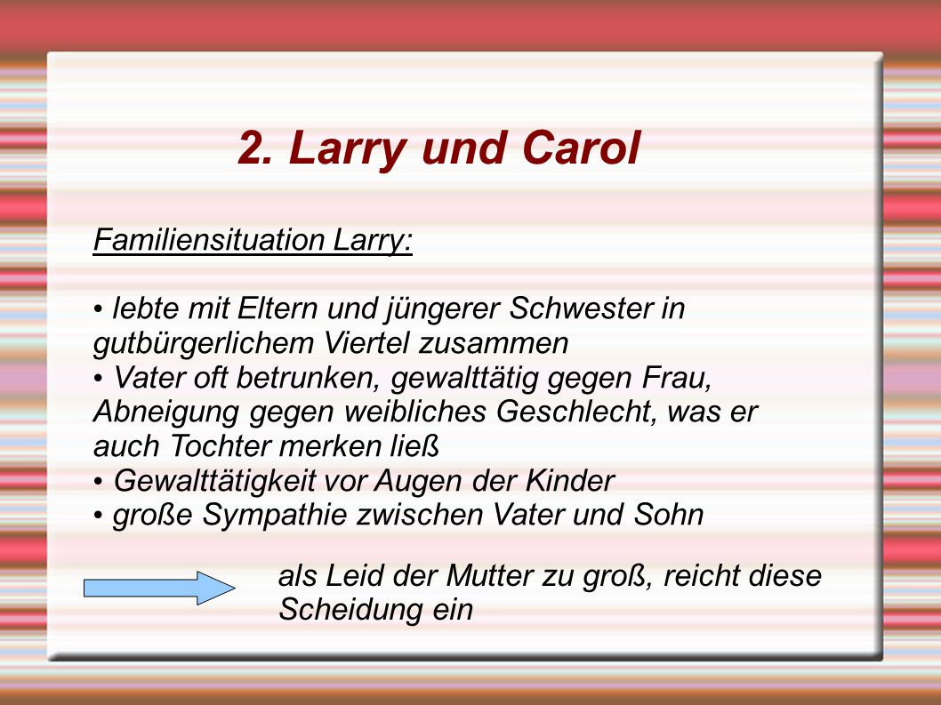 2. Larry und Carol Familiensituation Larry: