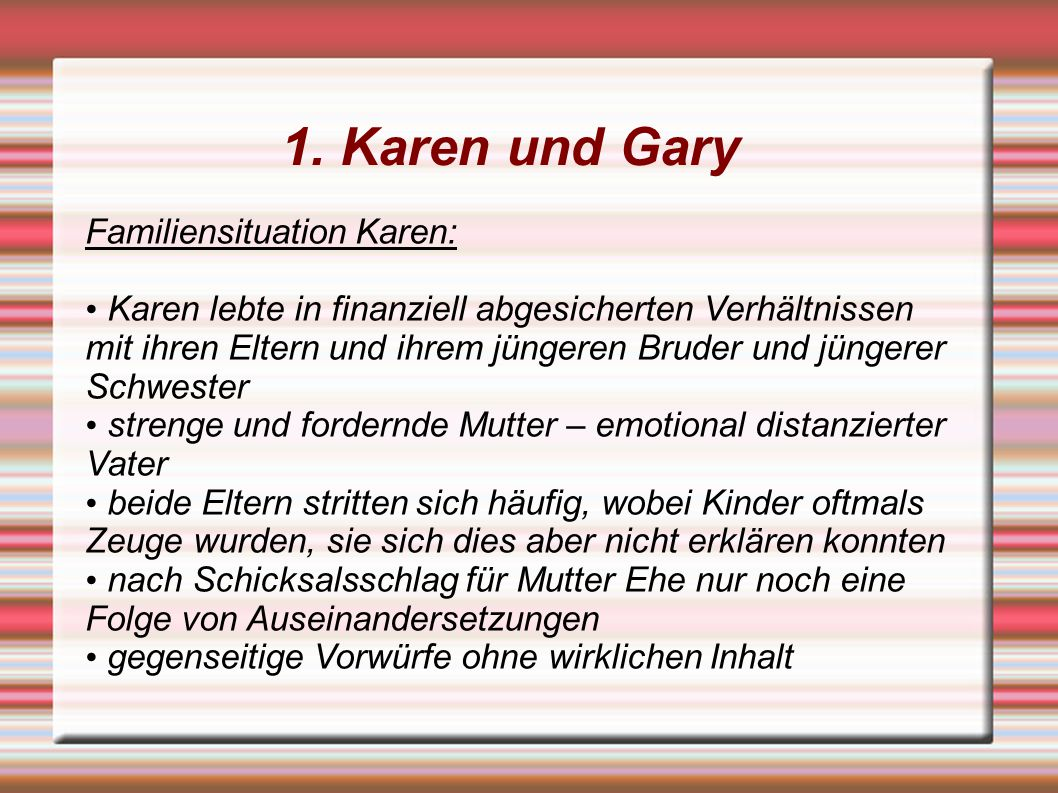 1. Karen und Gary Familiensituation Karen: