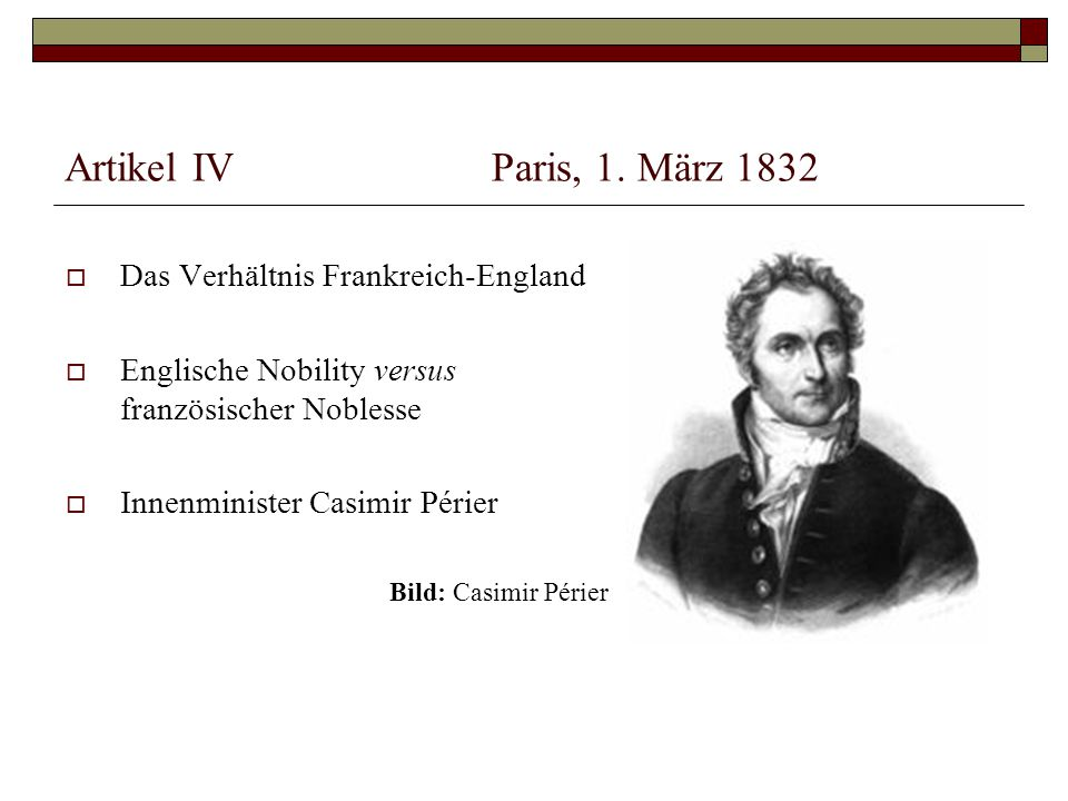 Artikel IV Paris, 1. März 1832 Das Verhältnis Frankreich-England