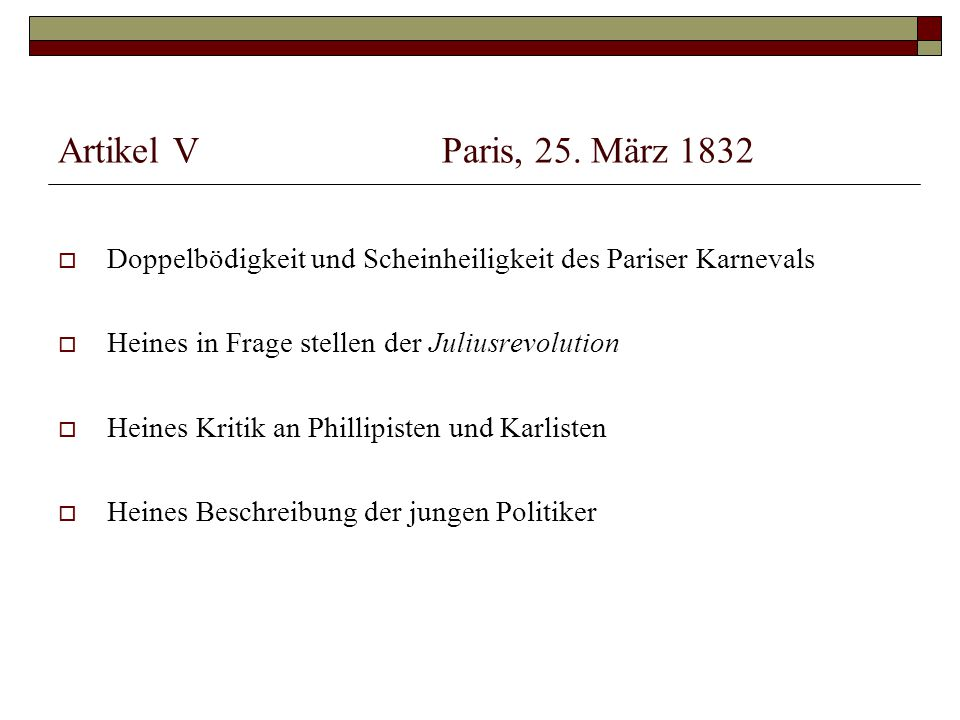 Artikel V Paris, 25. März 1832 Doppelbödigkeit und Scheinheiligkeit des Pariser Karnevals. Heines in Frage stellen der Juliusrevolution.