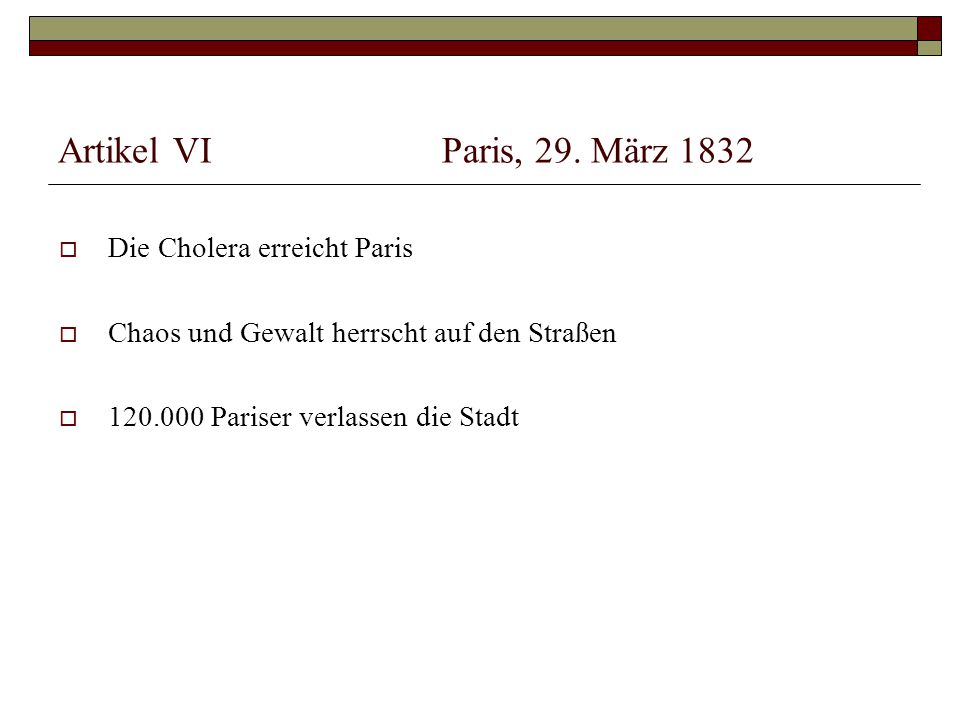 Artikel VI Paris, 29. März 1832 Die Cholera erreicht Paris