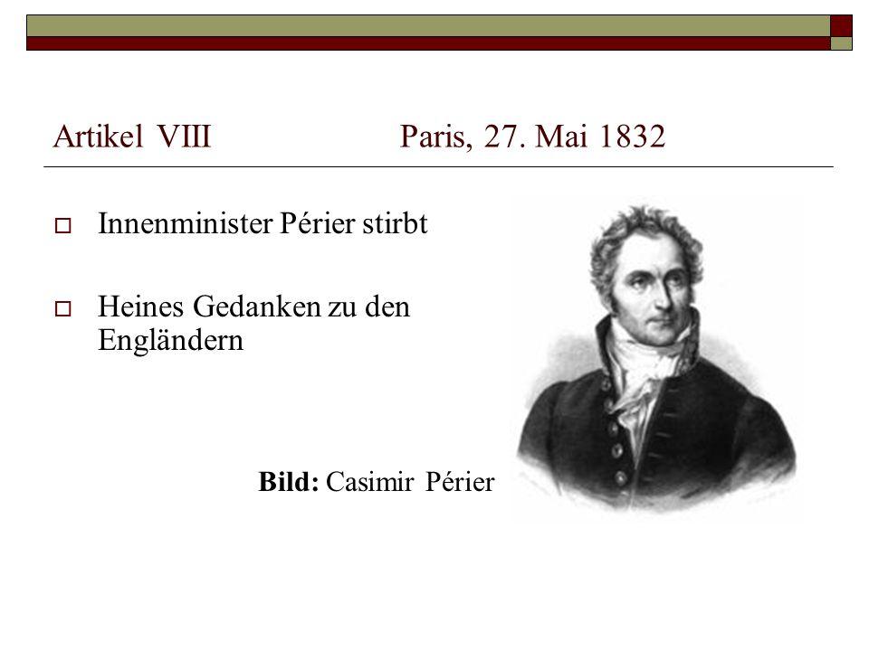 Artikel VIII Paris, 27. Mai 1832 Innenminister Périer stirbt