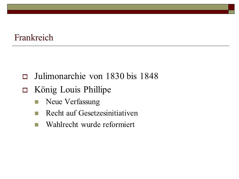 Frankreich Julimonarchie von 1830 bis 1848 König Louis Phillipe