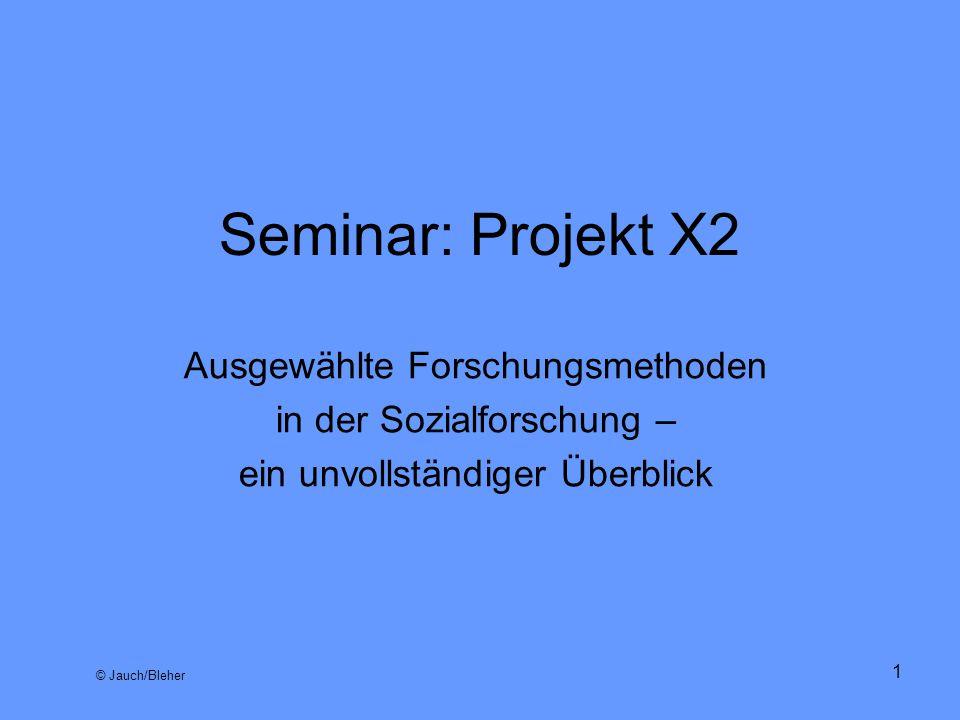 Seminar: Projekt X2 Ausgewählte Forschungsmethoden