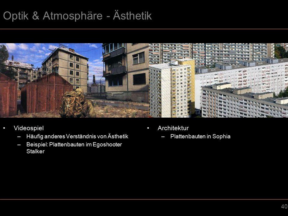 Optik & Atmosphäre - Ästhetik