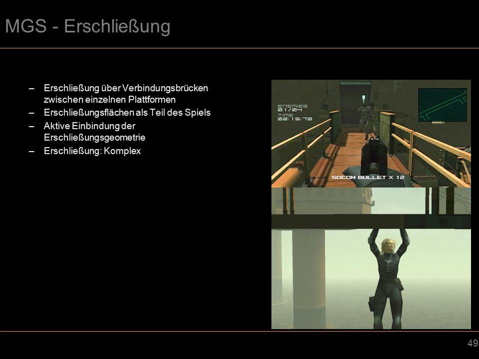 MGS - Erschließung Erschließung über Verbindungsbrücken zwischen einzelnen Plattformen. Erschließungsflächen als Teil des Spiels.