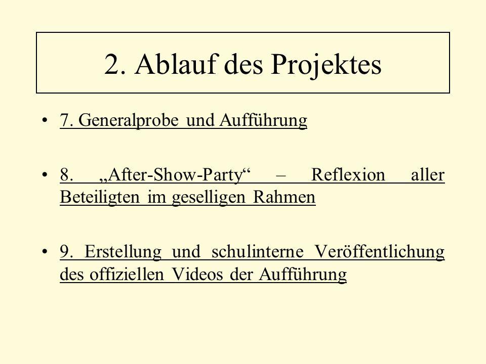 2. Ablauf des Projektes 7. Generalprobe und Aufführung