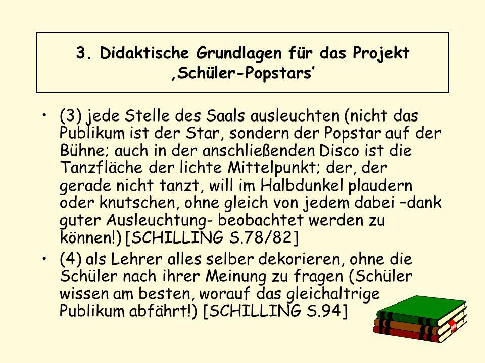 3. Didaktische Grundlagen für das Projekt 'Schüler-Popstars'