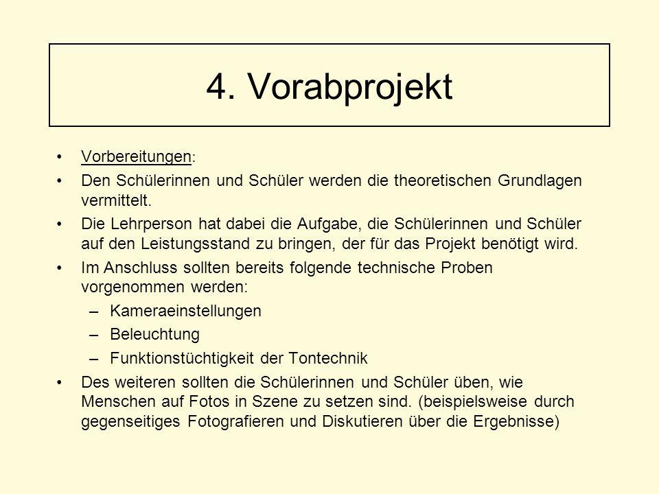 4. Vorabprojekt Vorbereitungen:
