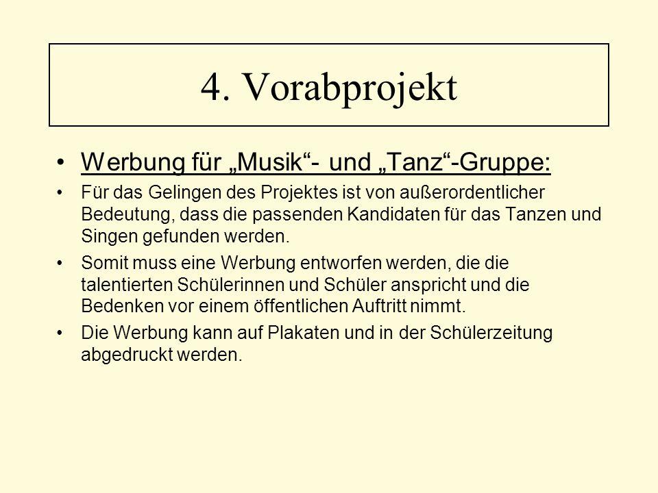 """4. Vorabprojekt Werbung für """"Musik - und """"Tanz -Gruppe:"""