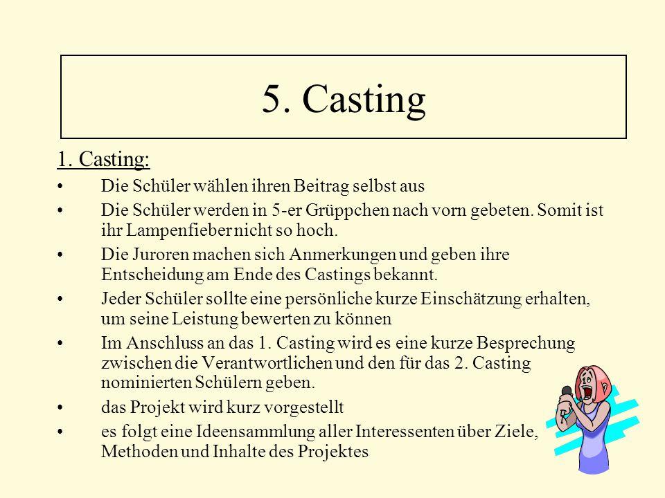 5. Casting 1. Casting: Die Schüler wählen ihren Beitrag selbst aus