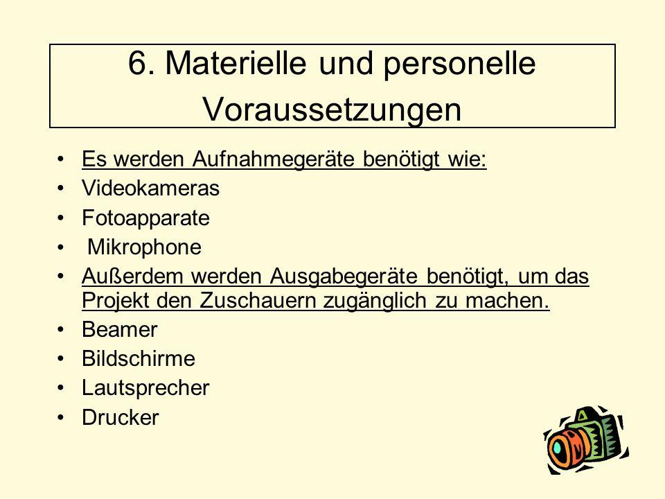 6. Materielle und personelle Voraussetzungen