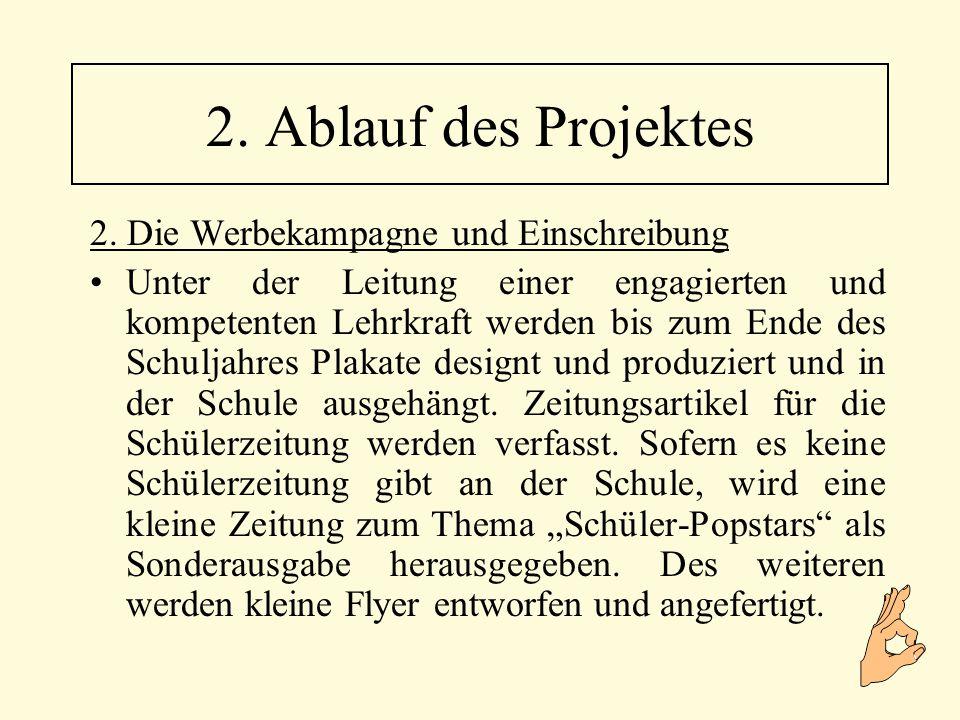 2. Ablauf des Projektes 2. Die Werbekampagne und Einschreibung