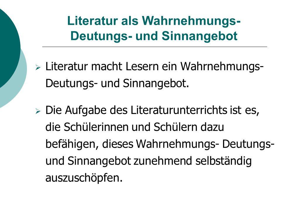 Literatur als Wahrnehmungs- Deutungs- und Sinnangebot