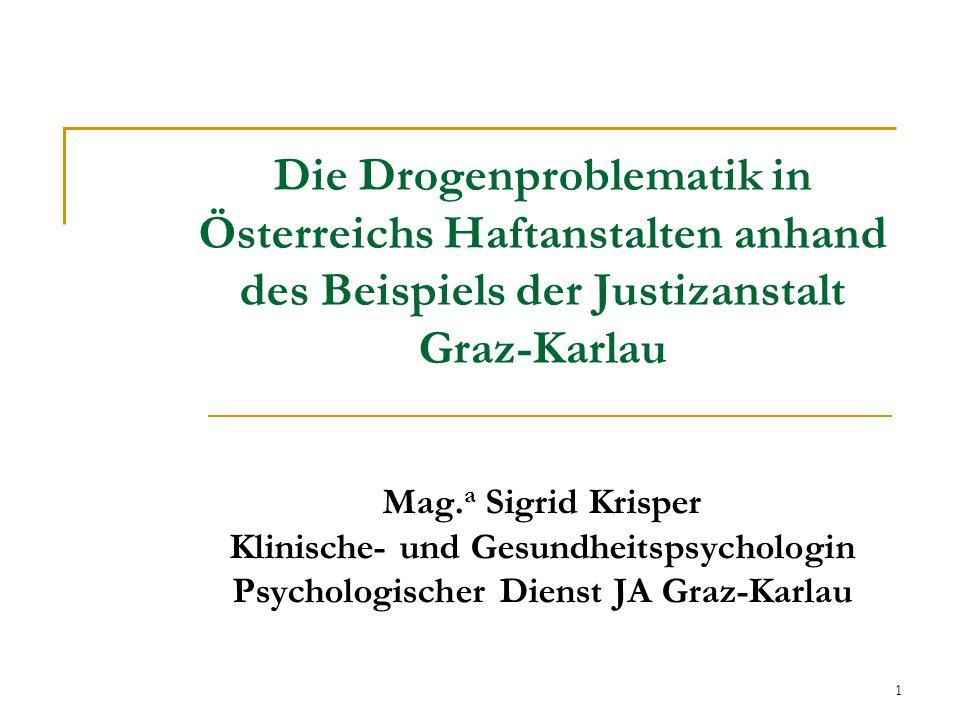 Die Drogenproblematik in Österreichs Haftanstalten anhand des Beispiels der Justizanstalt Graz-Karlau