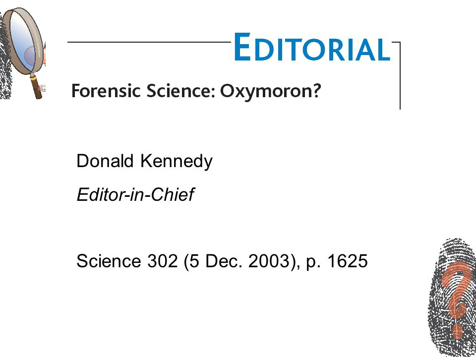 Donald Kennedy Editor-in-Chief Science 302 (5 Dec. 2003), p. 1625