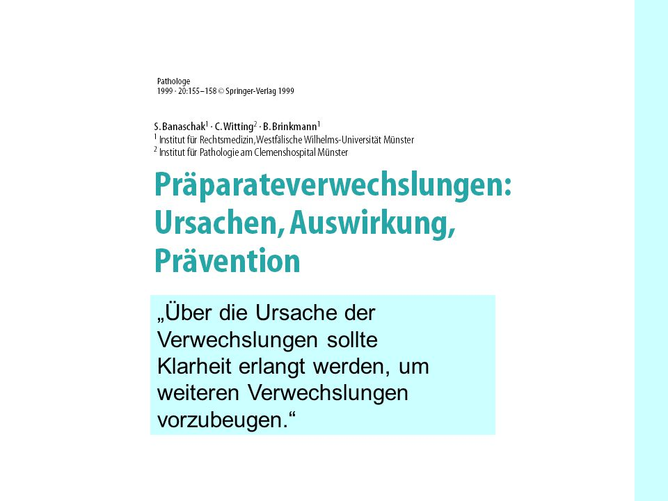 """""""Über die Ursache der Verwechslungen sollte"""
